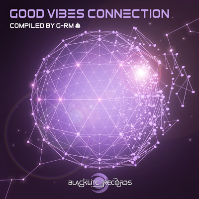 Good Vibes Connection - Compiled by G-RM - Compiled by G-RM